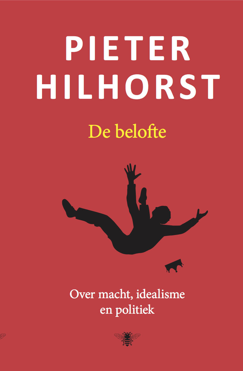 De Belofte. Over macht, idealisme en politiek